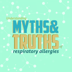 Understanding the  Myths and Truths of Respiratory Allergies